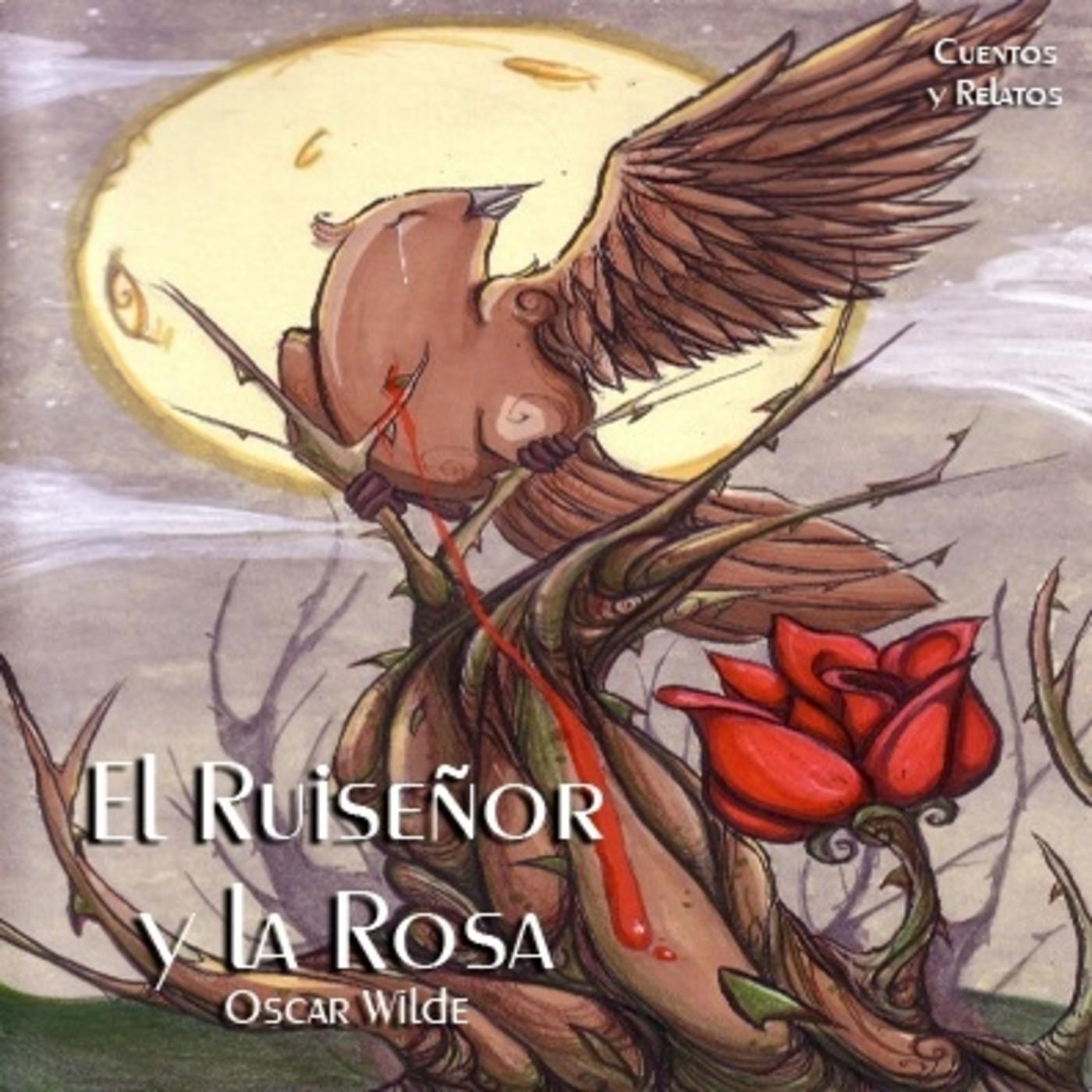 El Ruiseñor y la Rosa Cuento – Oscar Wilde